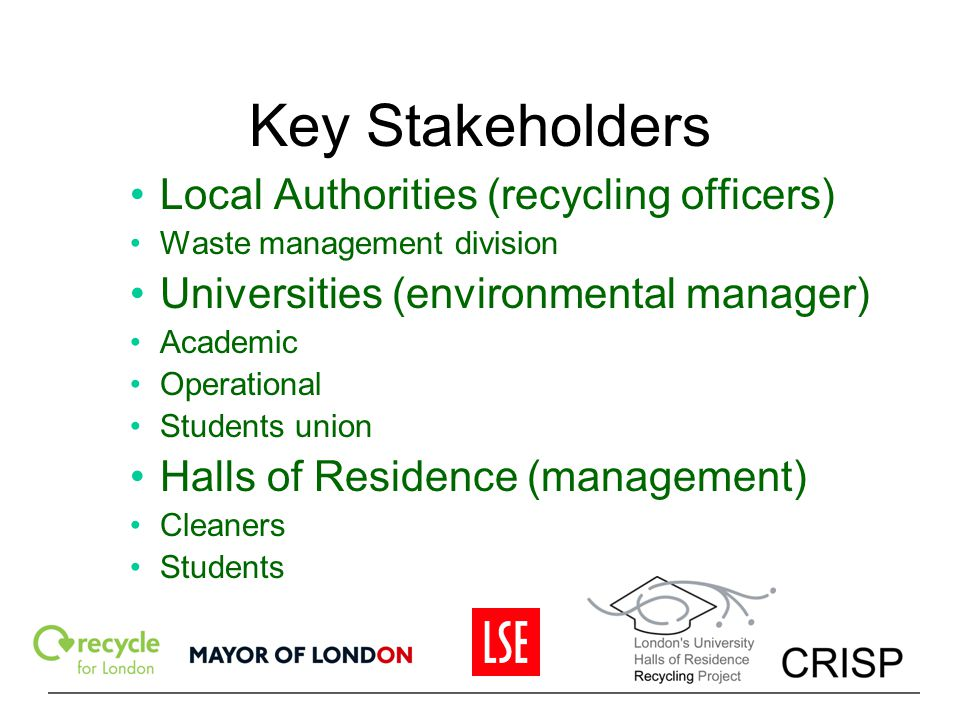Key Stakeholders Local Authorities (recycling officers)