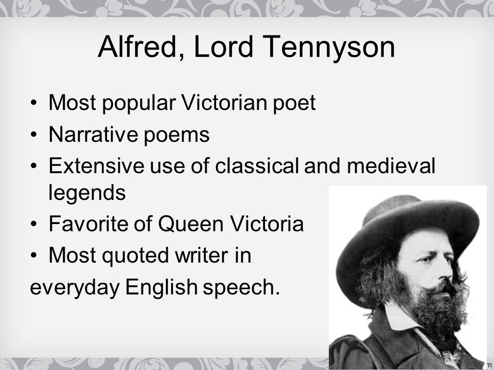 Alfred, Lord Tennyson Most popular Victorian poet Narrative poems