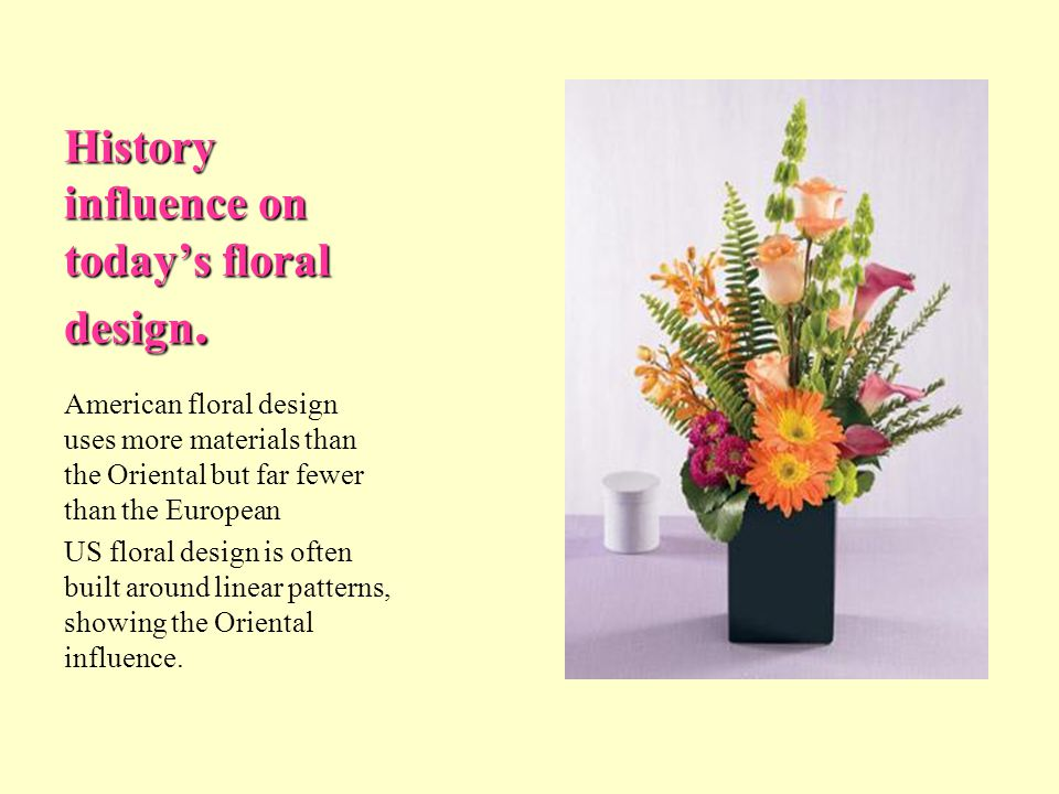 History influence on today's floral design.