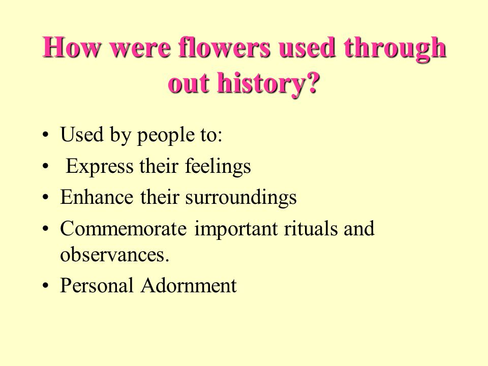 How were flowers used through out history