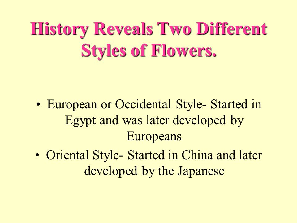 History Reveals Two Different Styles of Flowers.