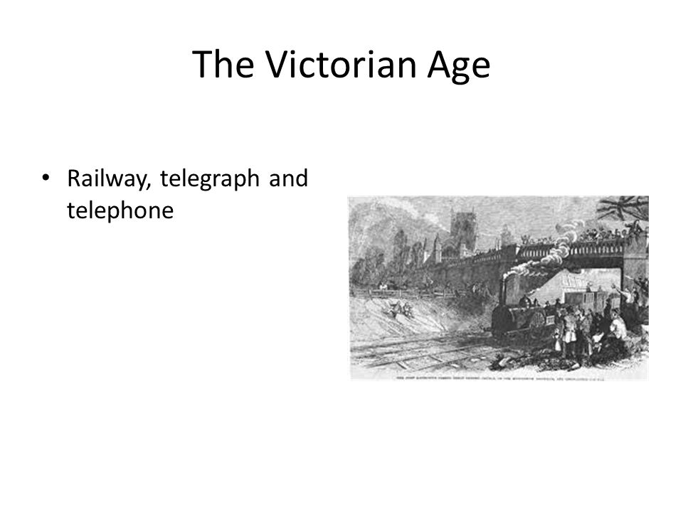 The Victorian Age Railway, telegraph and telephone