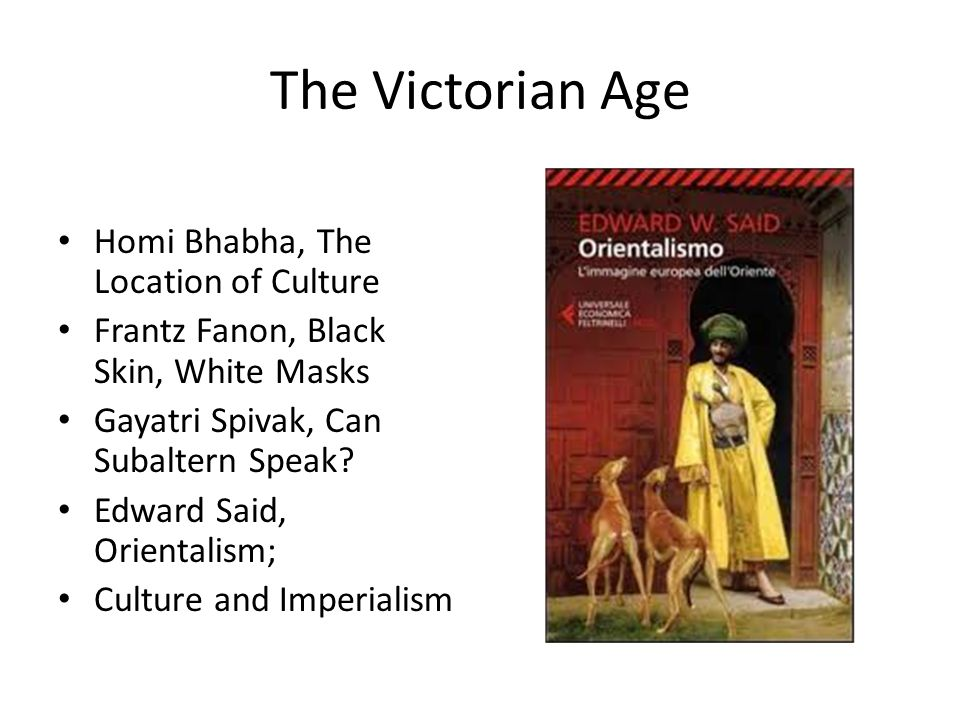The Victorian Age Homi Bhabha, The Location of Culture