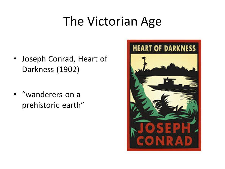 The Victorian Age Joseph Conrad, Heart of Darkness (1902)
