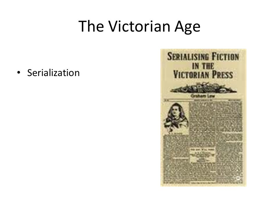 The Victorian Age Serialization