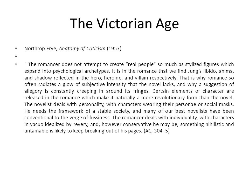 The Victorian Age Northrop Frye, Anatomy of Criticism (1957)