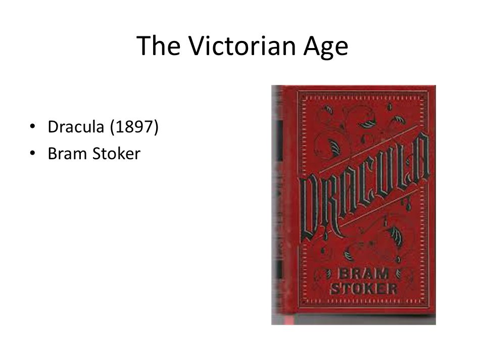 The Victorian Age Dracula (1897) Bram Stoker