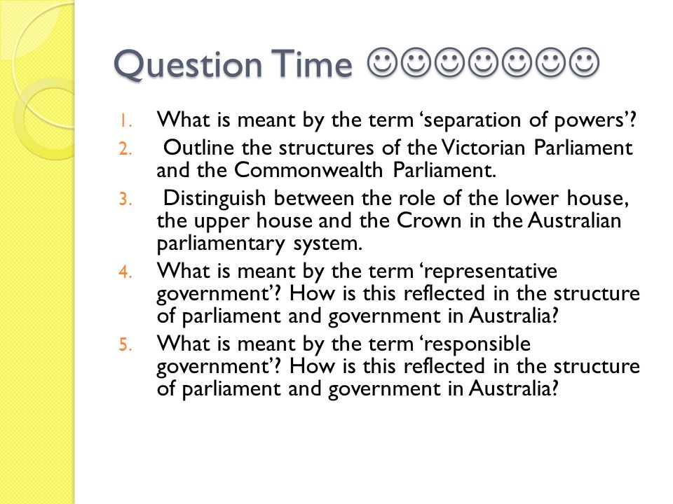 Question Time  What is meant by the term 'separation of powers'