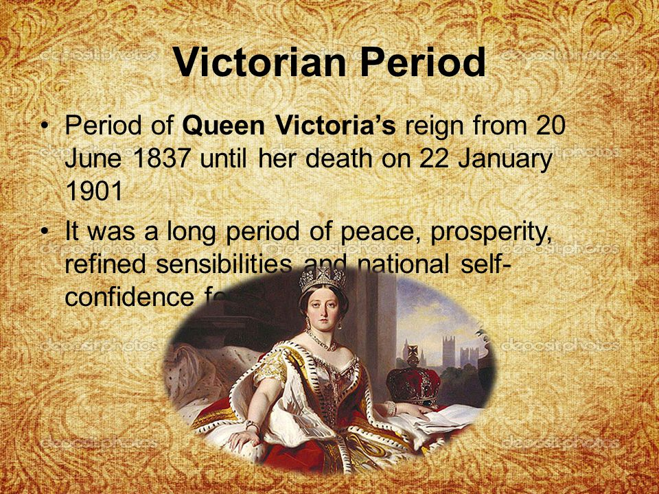 Victorian Period Period of Queen Victoria's reign from 20 June 1837 until her death on 22 January 1901.