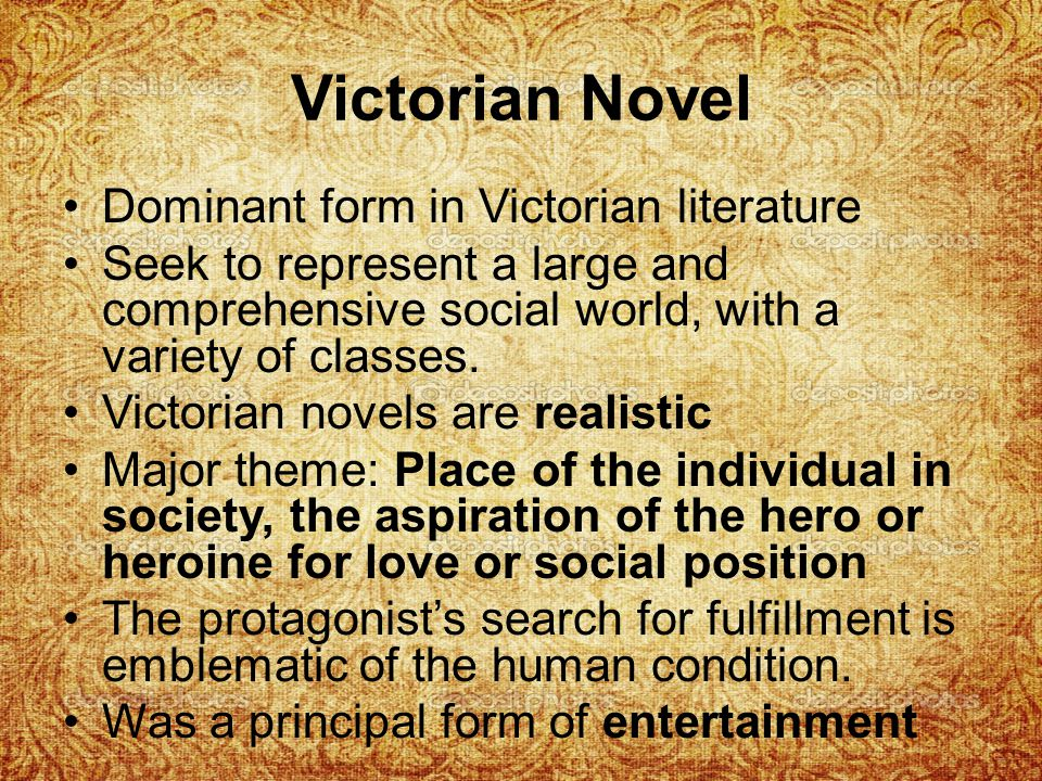 Victorian Novel Dominant form in Victorian literature