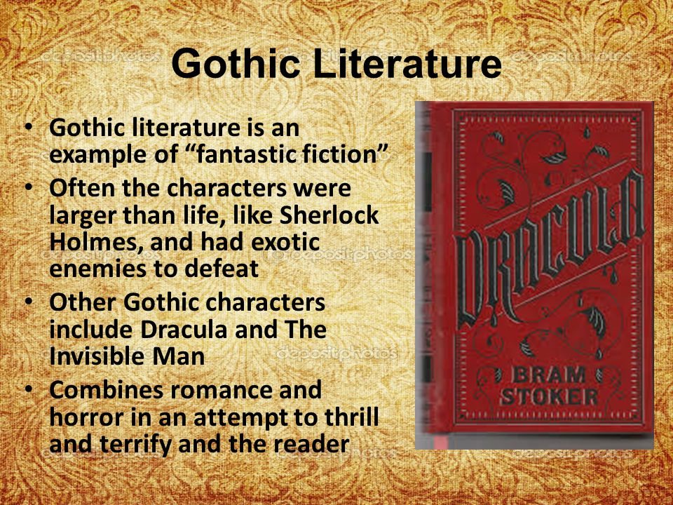 Gothic Literature Gothic literature is an example of fantastic fiction