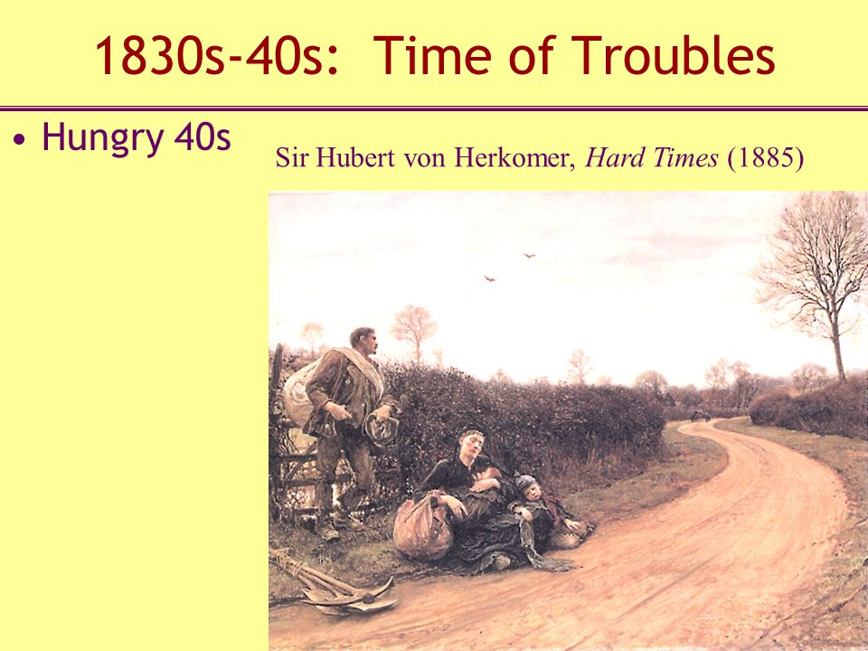 1830s-40s: Time of Troubles Hungry 40s