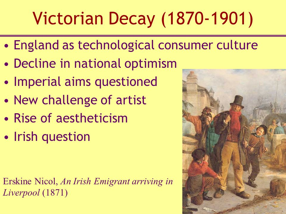 Victorian Decay (1870-1901) England as technological consumer culture