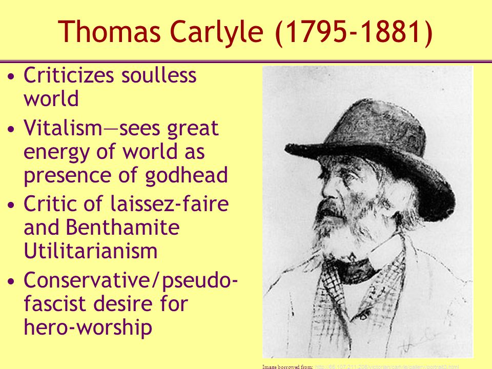 Thomas Carlyle (1795-1881) Criticizes soulless world