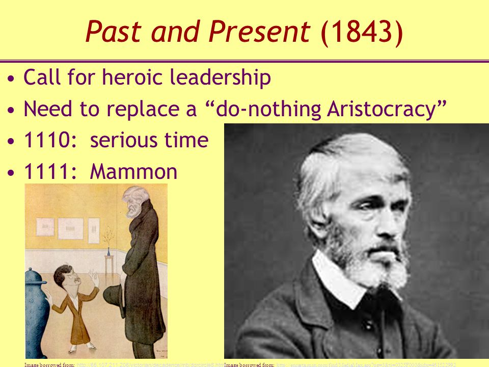 Past and Present (1843) Call for heroic leadership