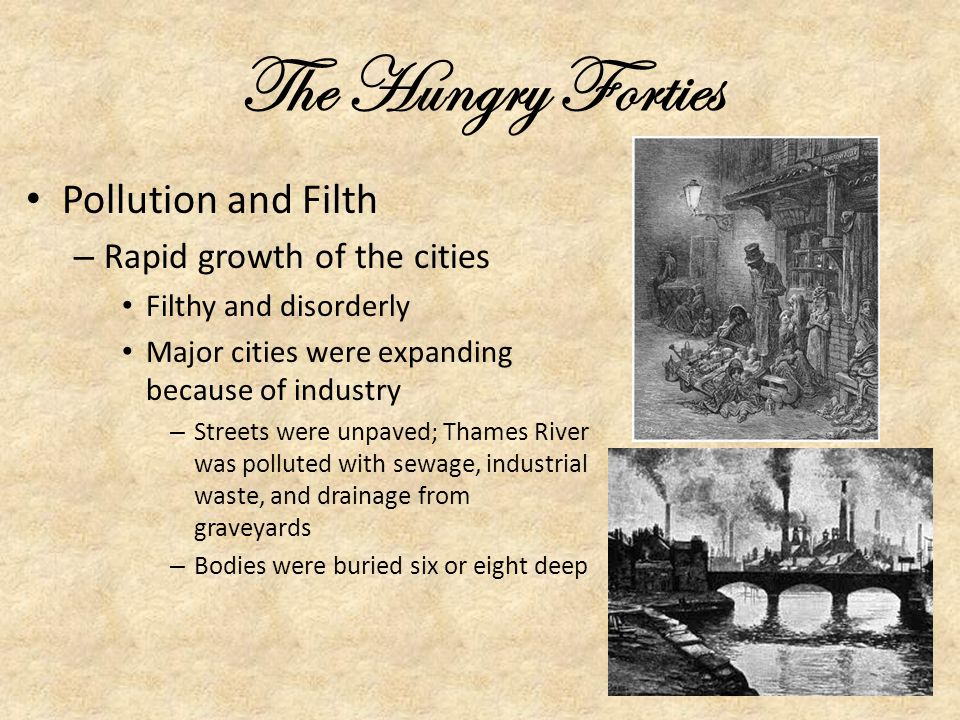 The Hungry Forties Pollution and Filth Rapid growth of the cities