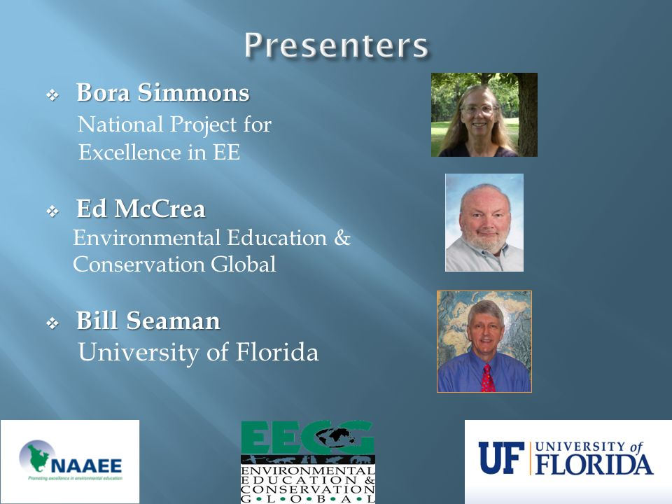 Presenters Bora Simmons National Project for Ed McCrea Bill Seaman