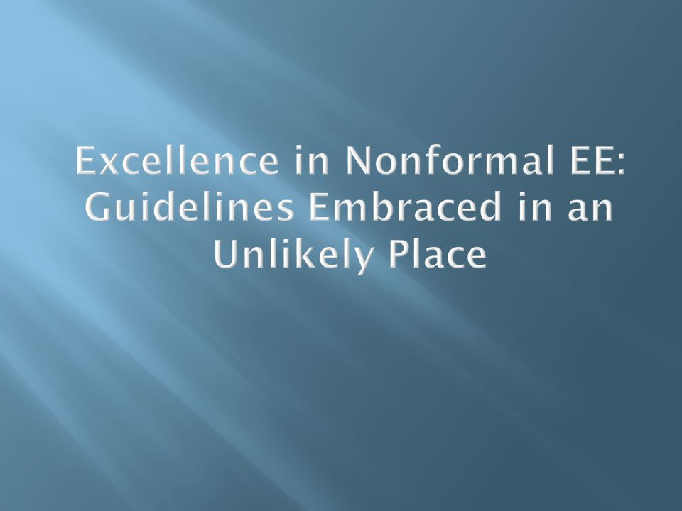 Excellence in Nonformal EE: Guidelines Embraced in an Unlikely Place