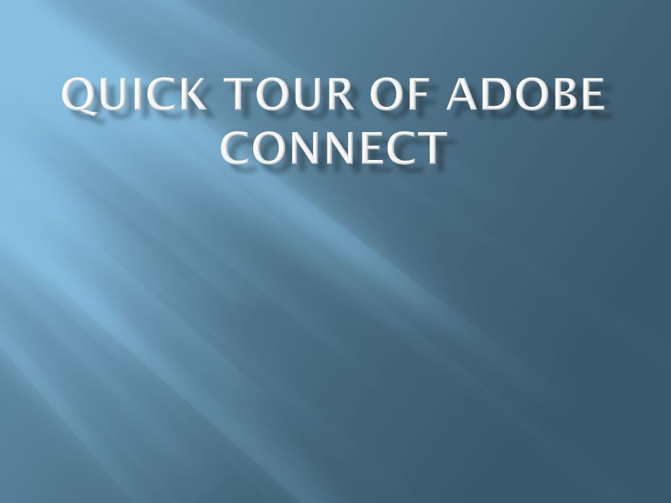 Quick Tour of Adobe Connect