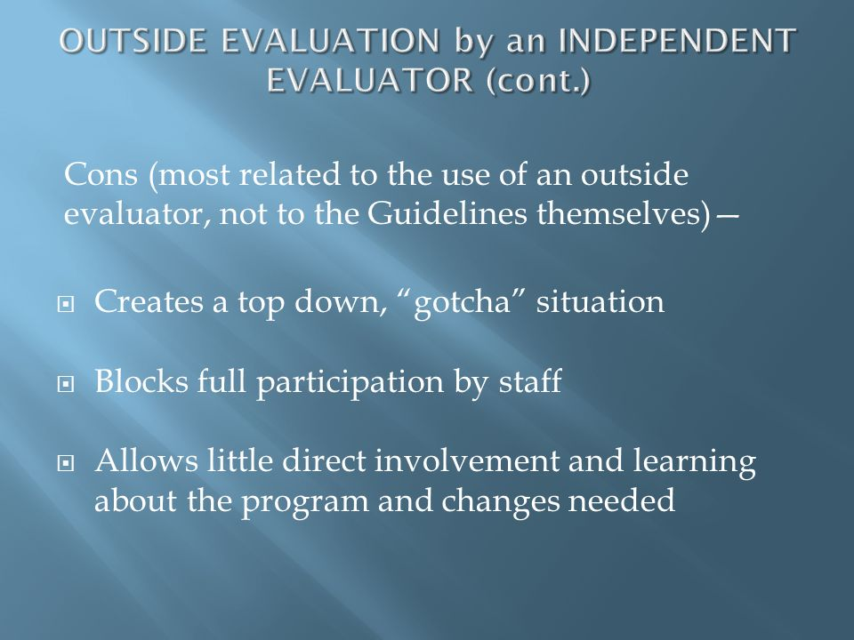 OUTSIDE EVALUATION by an INDEPENDENT EVALUATOR (cont.)