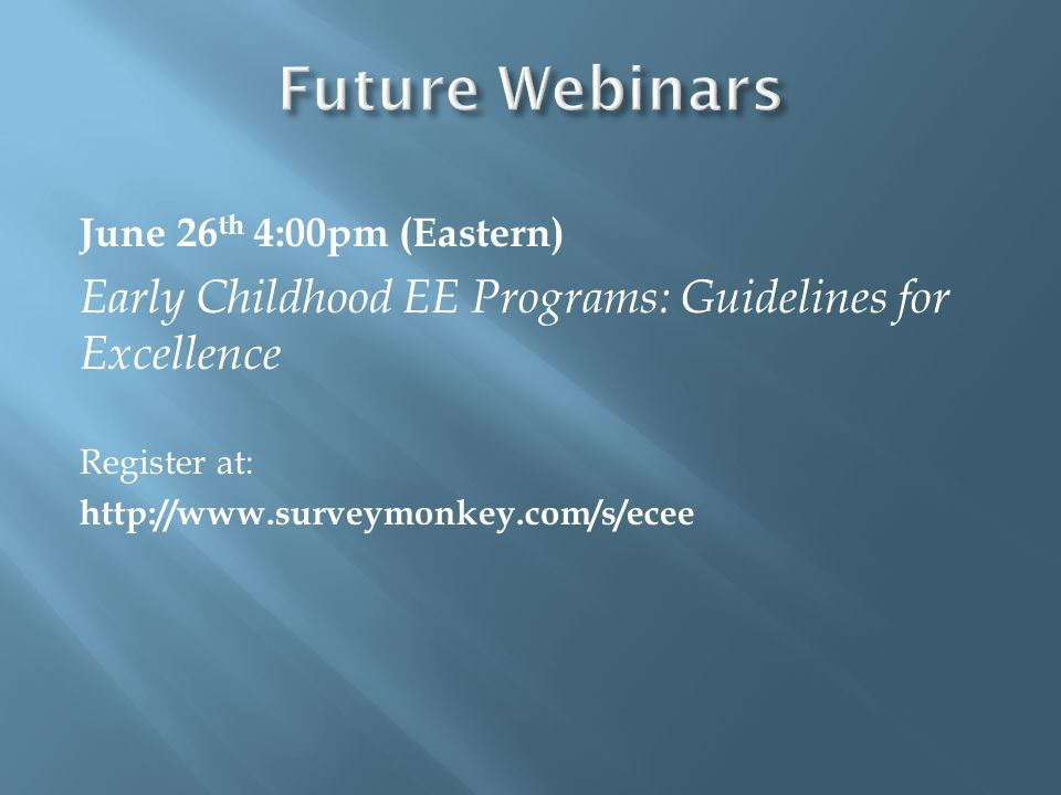 Future Webinars Early Childhood EE Programs: Guidelines for Excellence