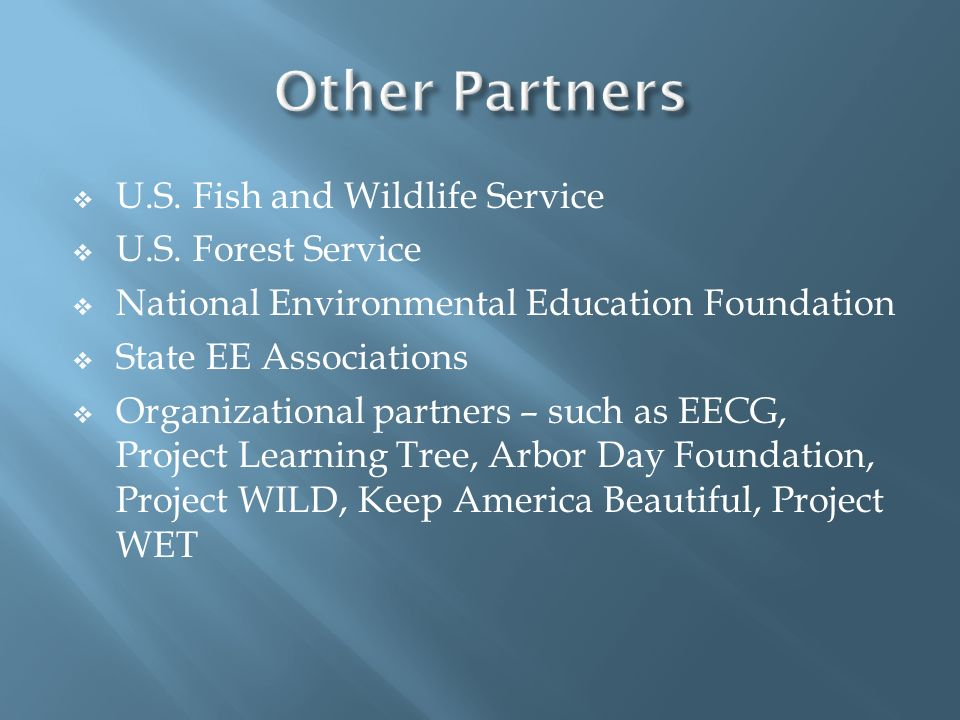 Other Partners U.S. Fish and Wildlife Service U.S. Forest Service