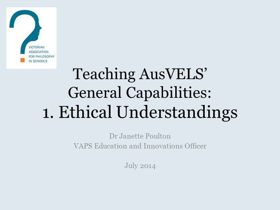 Teaching AusVELS' General Capabilities: 1. Ethical Understandings