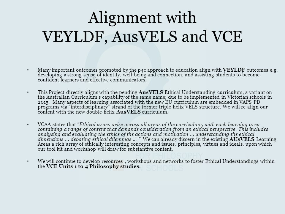 Alignment with VEYLDF, AusVELS and VCE
