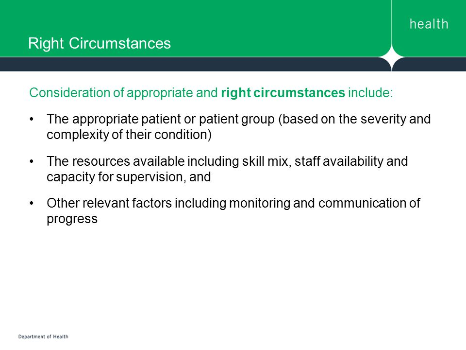 Right Circumstances Consideration of appropriate and right circumstances include: