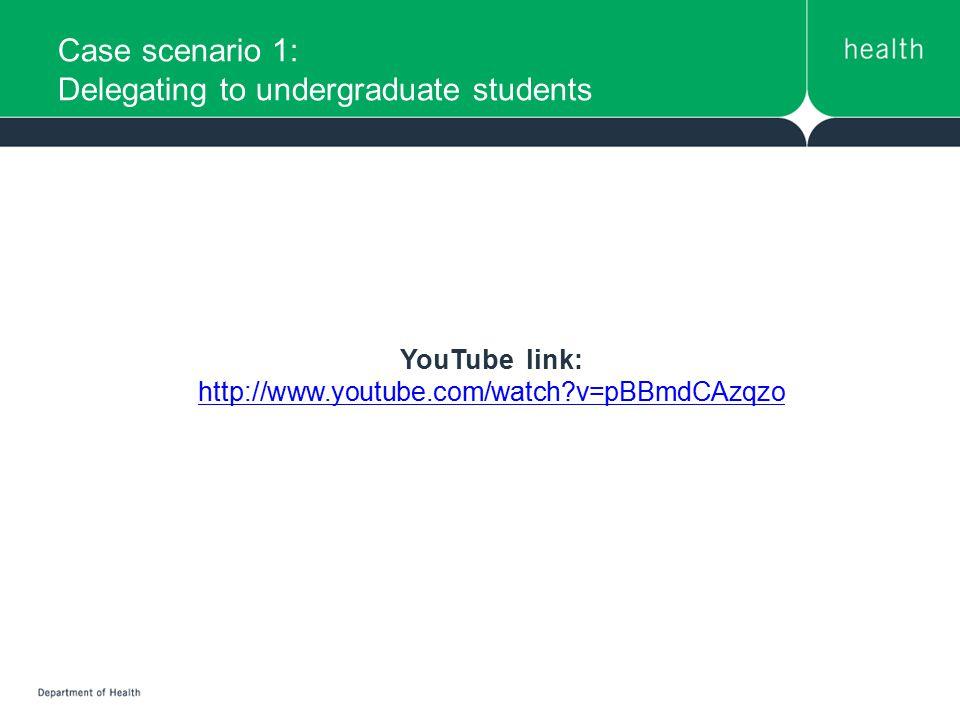 Case scenario 1: Delegating to undergraduate students