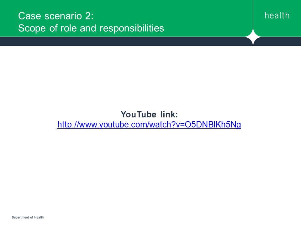 Case scenario 2: Scope of role and responsibilities