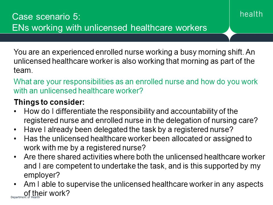 Case scenario 5: ENs working with unlicensed healthcare workers