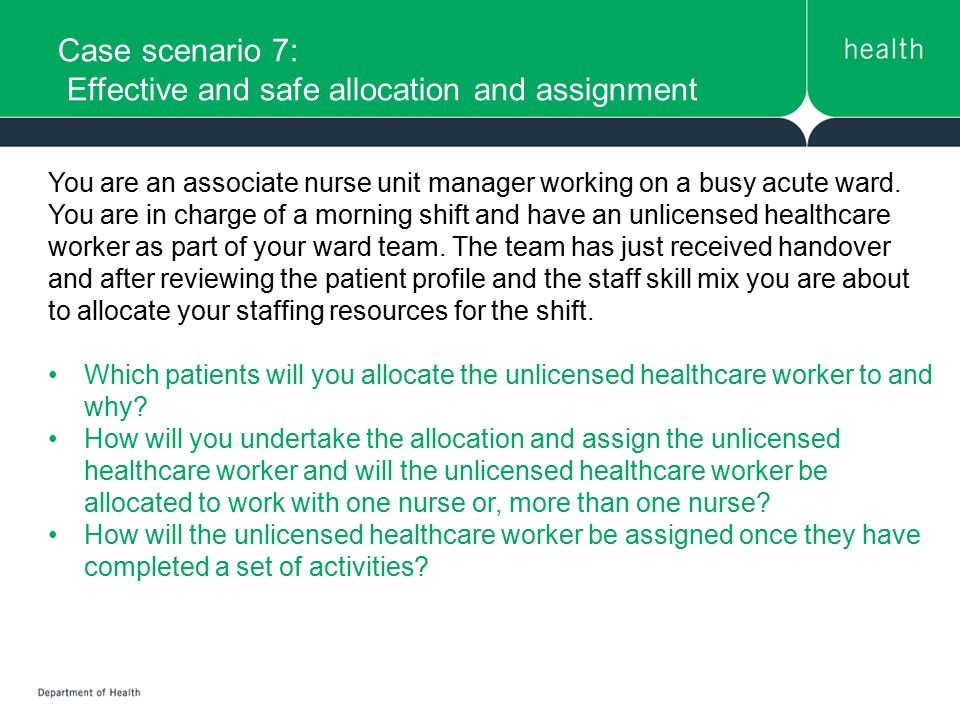 Case scenario 7: Effective and safe allocation and assignment