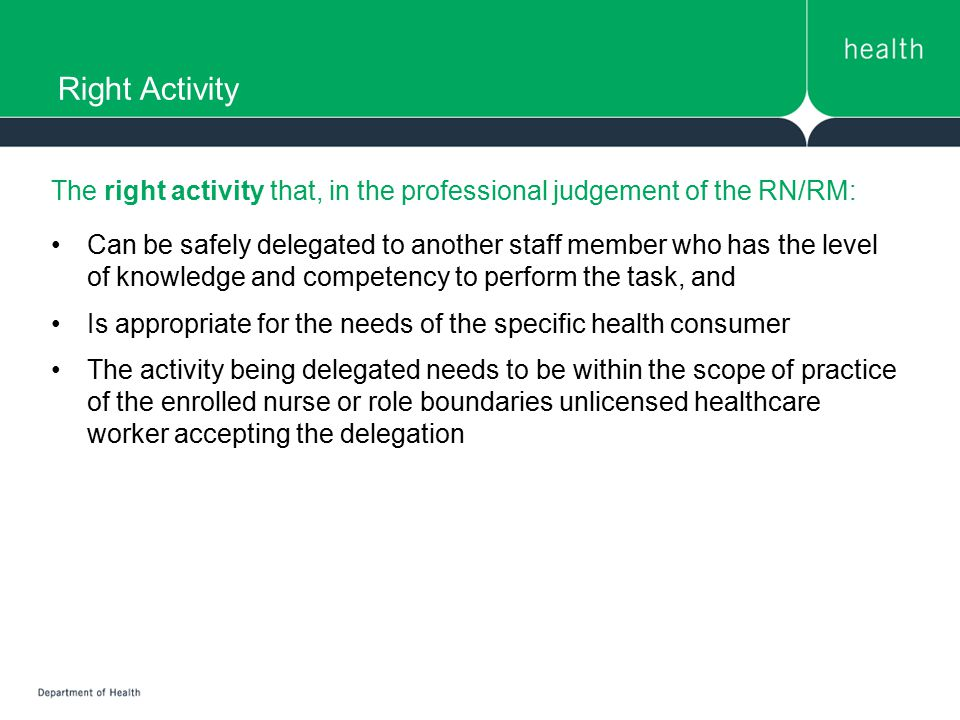 Right Activity The right activity that, in the professional judgement of the RN/RM: