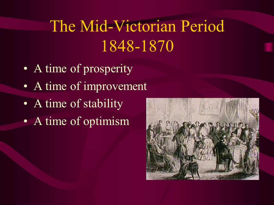 The Mid-Victorian Period 1848-1870