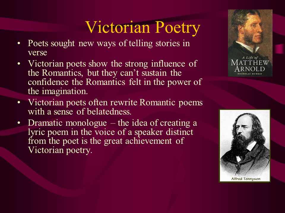 Victorian Poetry Poets sought new ways of telling stories in verse