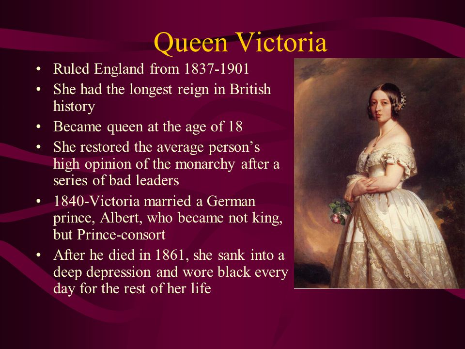 Queen Victoria Ruled England from 1837-1901