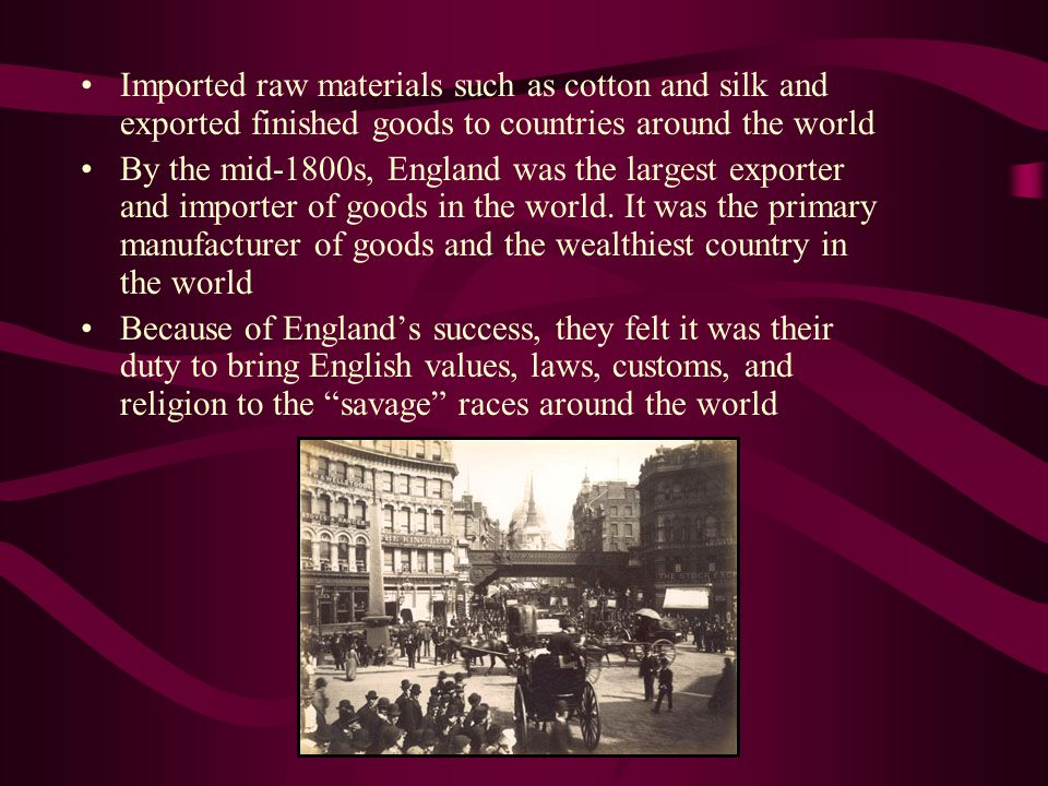 Imported raw materials such as cotton and silk and exported finished goods to countries around the world