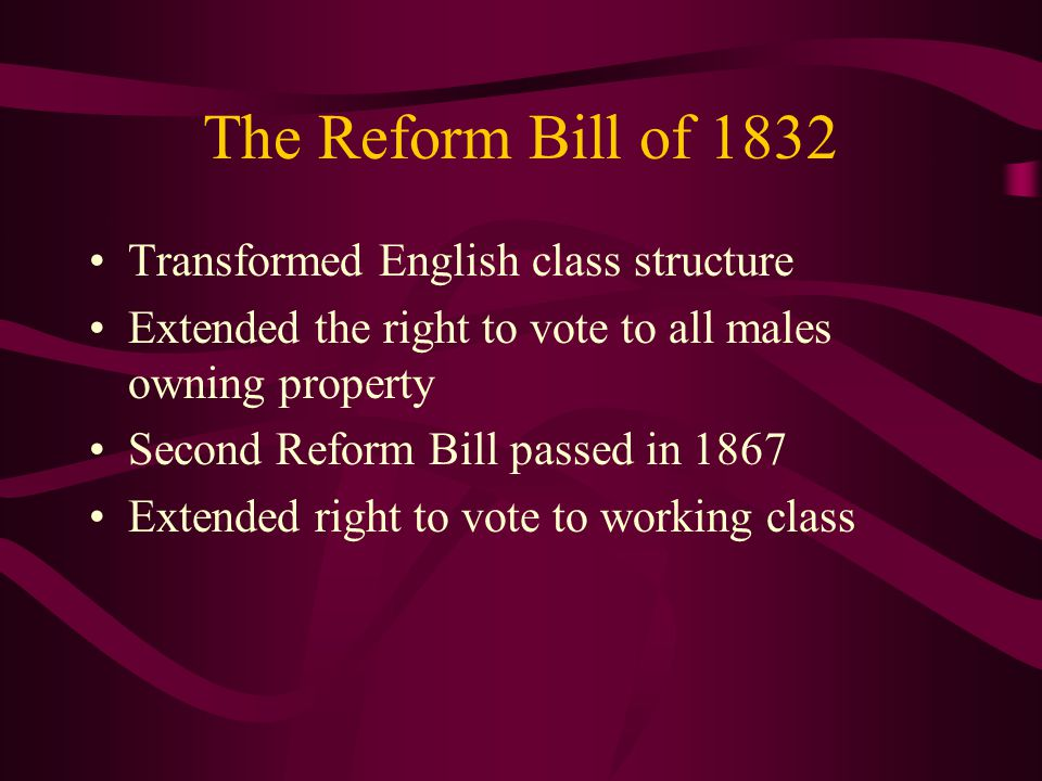 The Reform Bill of 1832 Transformed English class structure