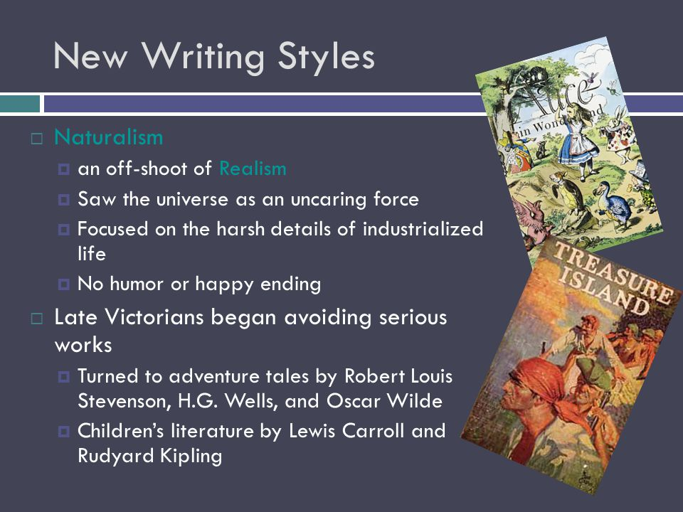 New Writing Styles Naturalism