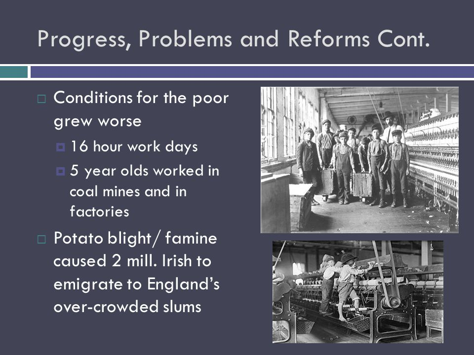 Progress, Problems and Reforms Cont.