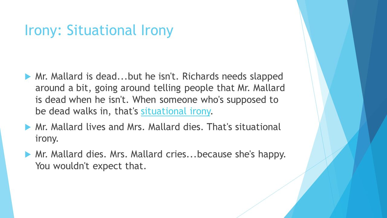why mrs mallard died in the story of an hour Story of an hour by kate chopin when the doctors came they said she had died of heart disease of the joy that killsq3 why do you think mrs mallard married brently do you think mrs mallard loves her husband explain your answer.
