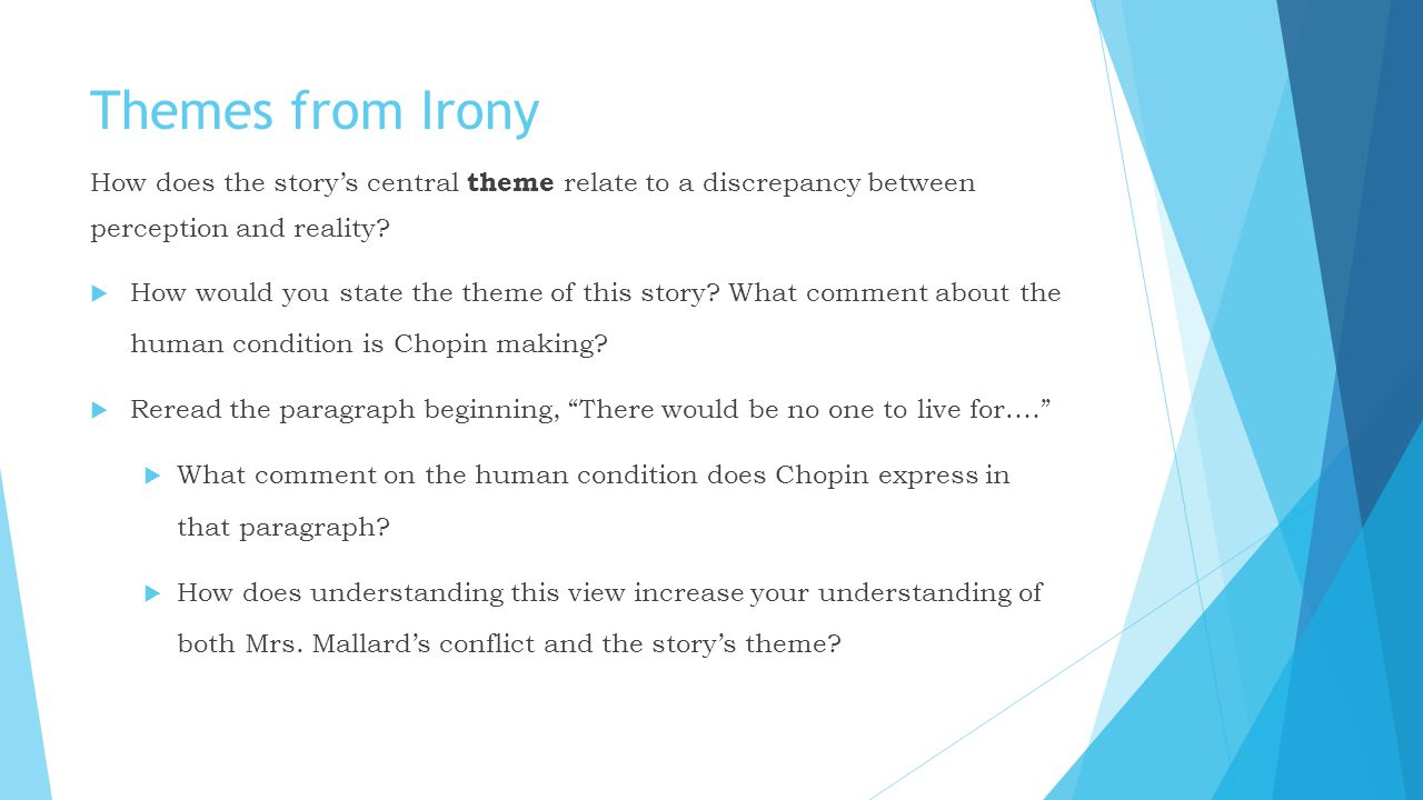 Themes from Irony How does the story's central theme relate to a discrepancy between perception and reality
