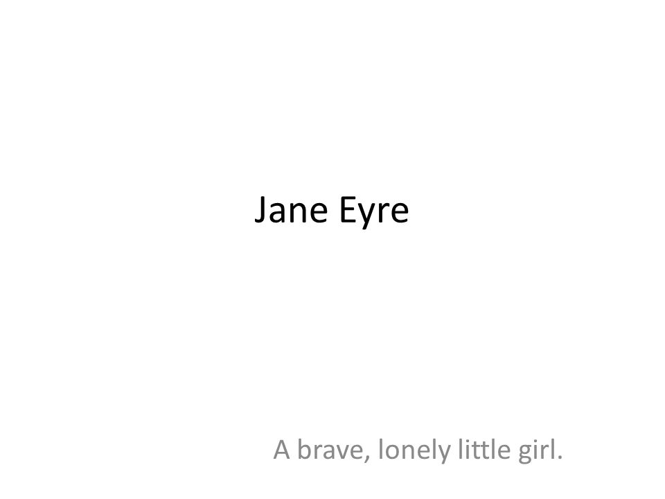 A brave, lonely little girl.