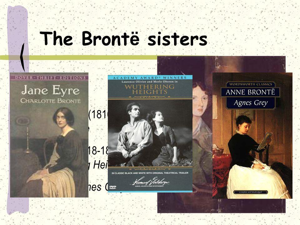 The Brontë sisters Charlotte (1816-1855): Jane Eyre