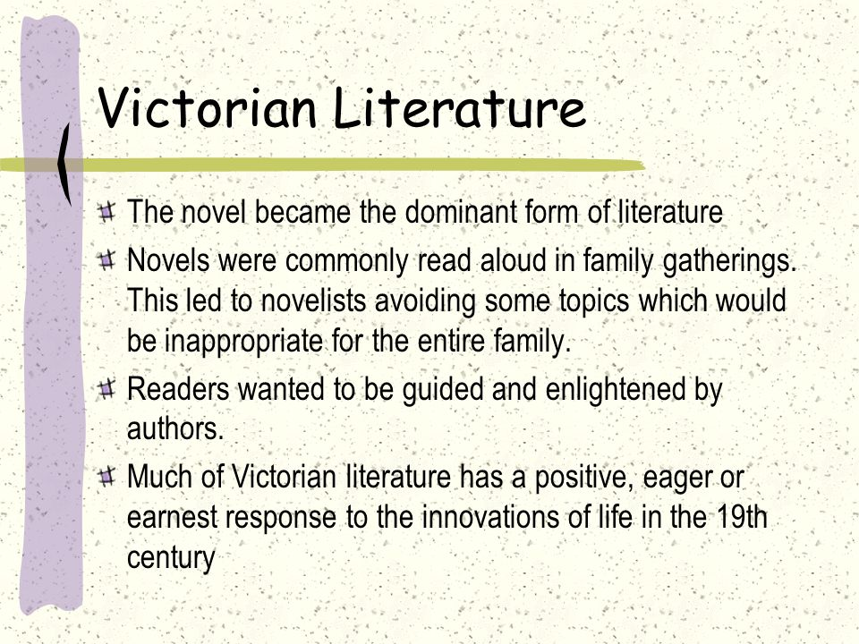 Victorian Literature The novel became the dominant form of literature