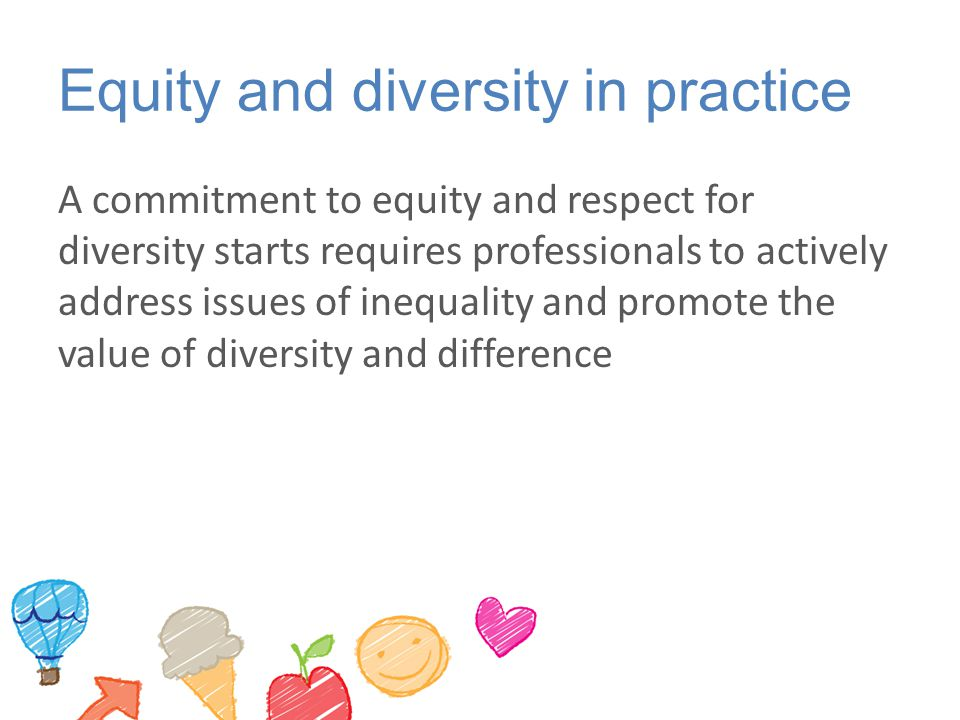 Equity and diversity in practice