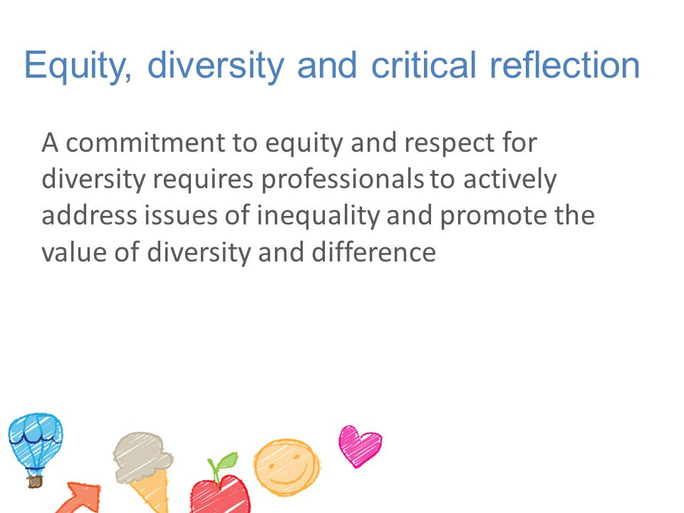 Equity, diversity and critical reflection