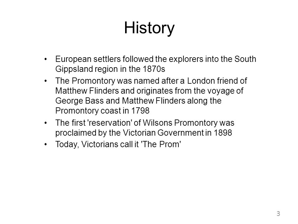 History European settlers followed the explorers into the South Gippsland region in the 1870s.