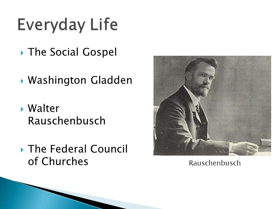 Everyday Life The Social Gospel Washington Gladden
